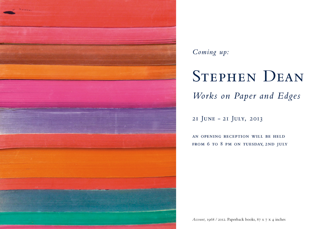 Stephen Dean: Works on Paper and Edges, at Baldwin Gallery, Aspen, 21 June - 21 July, 2013