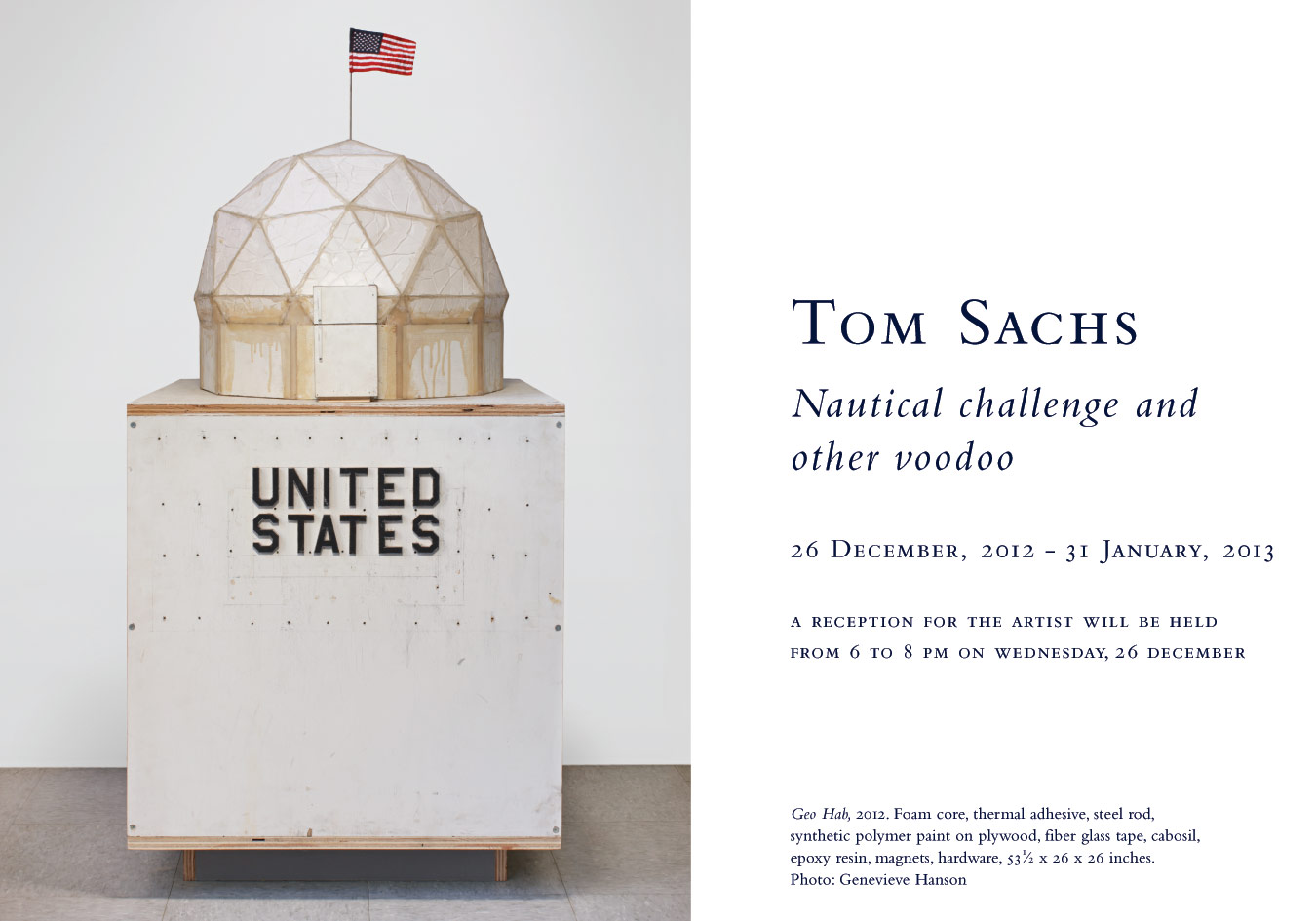 Tom Sachs, Nautical challenge and other voodoo, at the Baldwin Gallery, Aspen, December 26, 2012 – January 31, 2013