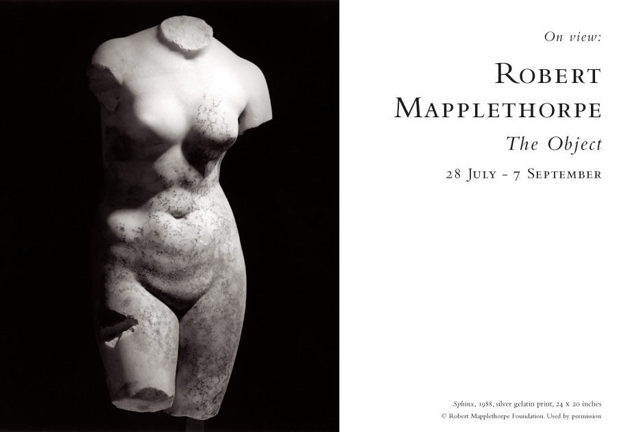 Robert Mapplethorpe, The Object. 28 July - 7 September, 2015