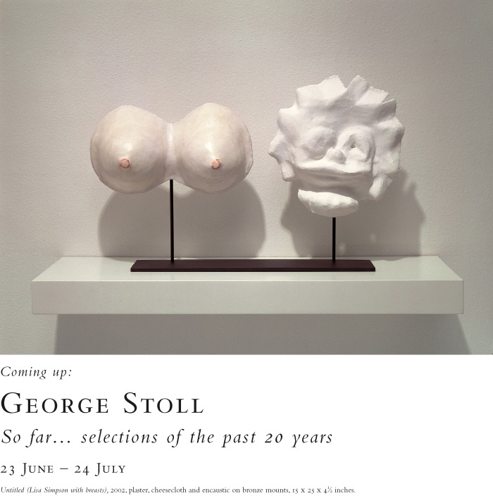 George Stoll Selections from the Past Twenty Years. On view at the Baldwin Gallery, 23 June - 24 July, 2016.