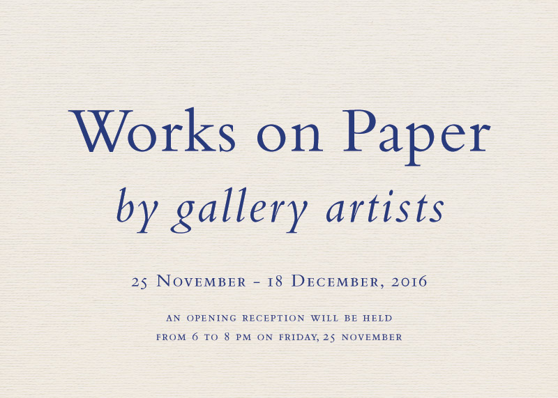 Works on Paper by gallery artists, 25 November – 18 December, 2016
