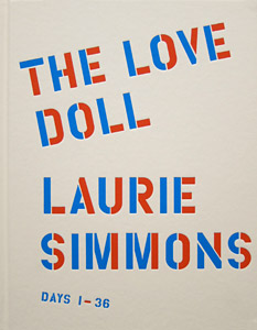 Laurie Simmons, The Love Doll, Days 1–36