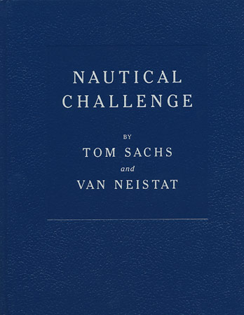 Nautical Challenge, by Tom Sachs and Van Neistat, book cover